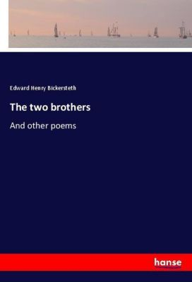 The two brothers, Edward Henry Bickersteth