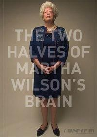 The Two Halves of Martha Wilson's Brain, Berenice Pahl