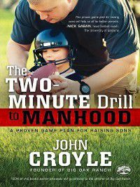 The Two-Minute Drill to Manhood, John Croyle