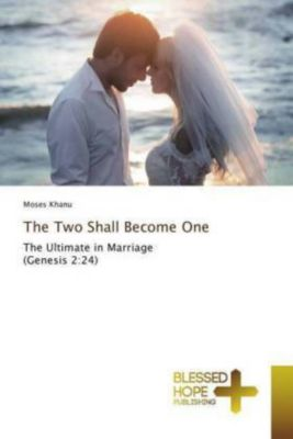 The Two Shall Become One, Moses Khanu