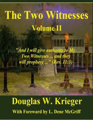 The Two Witnesses: Volume 2, Douglas W. Krieger
