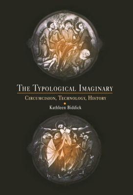 The Typological Imaginary, Kathleen Biddick