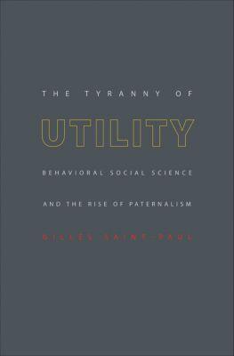 The Tyranny of Utility, Gilles Saint-Paul