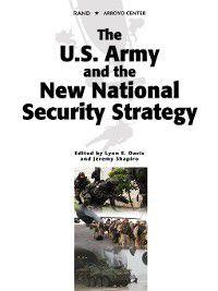 The U.S. Army and the New National Security Strategy, Jeremy Shapiro, Bruce Nardulli, Lynn E. Davis, Nora Bensahel, Roger Cliff