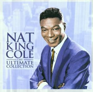 The Ultimate Collection, Nat King Cole