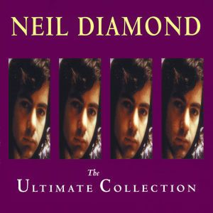 The Ultimate Collection, Neil Diamond