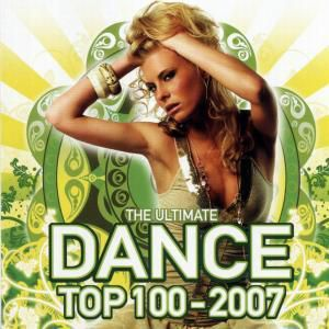the ultimate dance top 100 - 2007, Diverse Interpreten