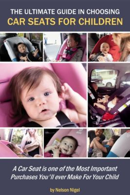 The Ultimate Guide In Choosing Car Seats For Children, Nelson Nigel