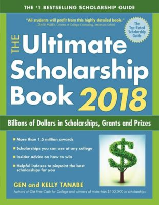 The Ultimate Scholarship Book 2018, Gen Tanabe, Kelly Tanabe