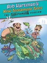 The Unauthorized Version: New Testament Tales, Bob Hartman