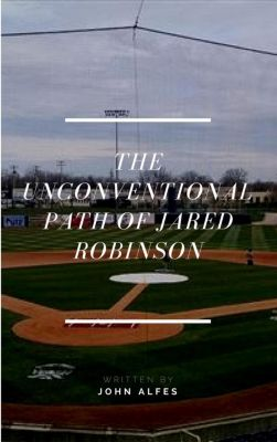 The Unconventional Path of Jared Robinson, John Alfes