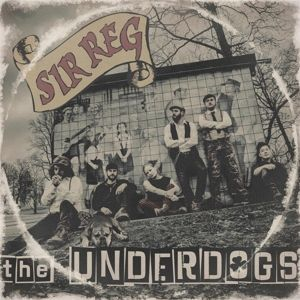 THE UNDERDOGS, Sir Reg