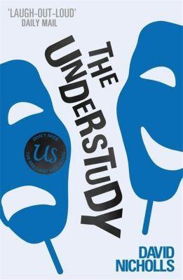 The Understudy, David Nicholls