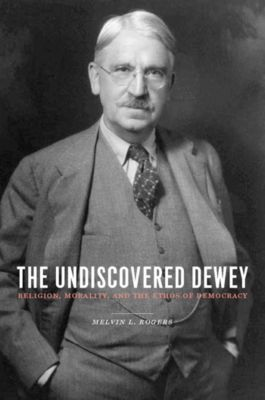 The Undiscovered Dewey, Melvin Rogers