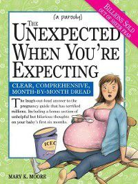 The Unexpected When You're Expecting, Mary K Moore