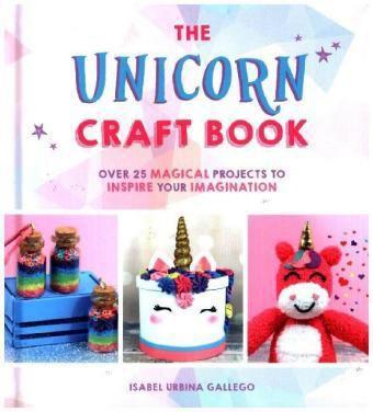 The Unicorn Craft Book, Isabel Urbina Gallego