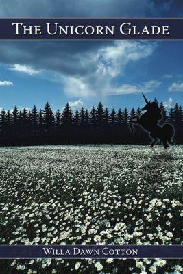 The Unicorn Glade, Willa Dawn Cotton