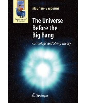 The Universe Before the Big Bang, Maurizio Gasperini