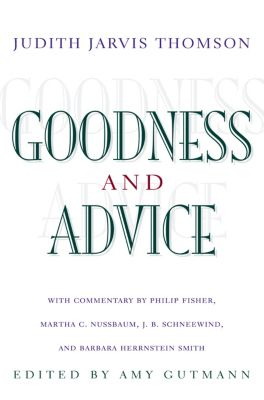 The University Center for Human Values Series: Goodness and Advice, Judith Jarvis Thomson