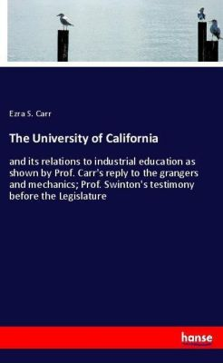 The University of California, Ezra S. Carr