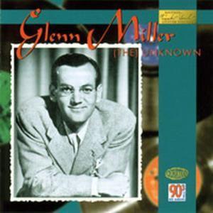 The Unknown, Glenn Miller