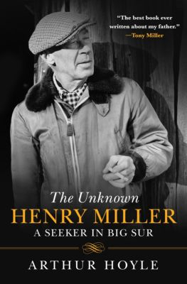 The Unknown Henry Miller, Arthur Hoyle