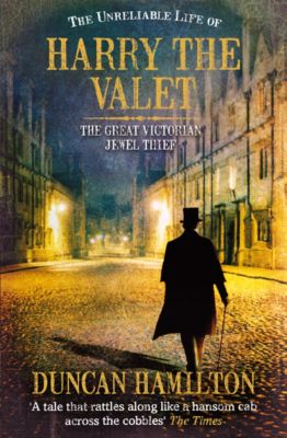 The Unreliable Life of Harry the Valet, Duncan Hamilton