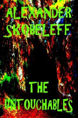 The Untouchables, Alexander Skobeleff