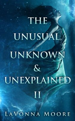 The Unusual, Unknown & Unexplained: The Unusual, Unknown & Unexplained II, LaVonna Moore