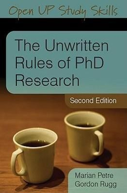 The Unwritten Rules of PhD Research, Marian Petre, Gordon Rugg