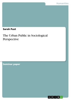 The Urban Public in Sociological Perspective, Sarah Pust