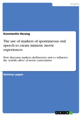 The use of markers of spontaneous oral speech to create mimetic movie experiences, Konstantin Herzog