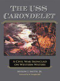 The USS Carondelet, Myron J. Smith