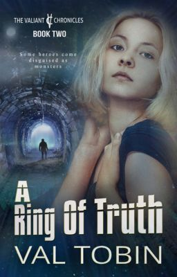The Valiant Chronicles: A Ring of Truth, Val Tobin