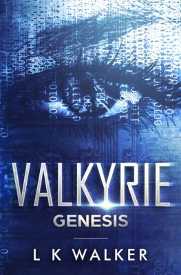 The Valkyrie: Genesis, L K Walker