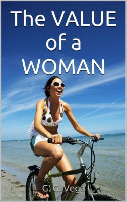 The Value of a Woman, G. G. Vega