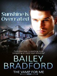 The Vamp for Me: Sunshine is Overrated, Bailey Bradford