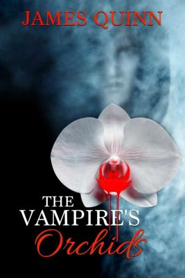 The Vampire's Orchids, James Quinn