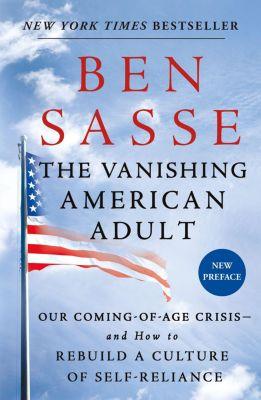 The Vanishing American Adult, Ben Sasse