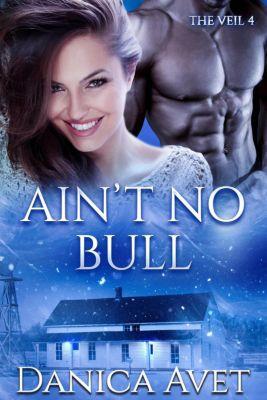 The Veil: Ain't No Bull (The Veil, #4), Danica Avet