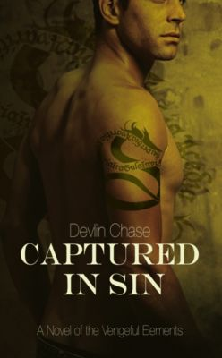 The Vengeful Elements: Captured In Sin, Devlin Chase