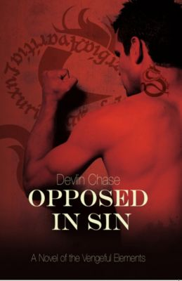 The Vengeful Elements: Opposed In Sin, Devlin Chase