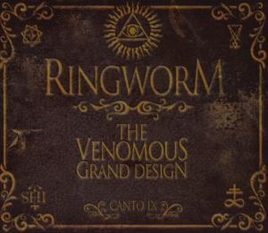 The Venomous Grand Design, Ringworm