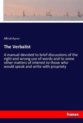The Verbalist, Alfred Ayres