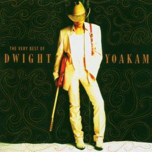 The Very Best Of Dwight Yoakam, Dwight Yoakam
