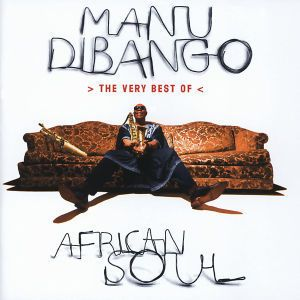 The Very Best Of Manu Dibango - African Soul, Manu Dibango