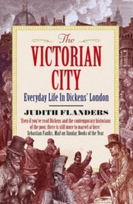 The Victorian City, Judith Flanders