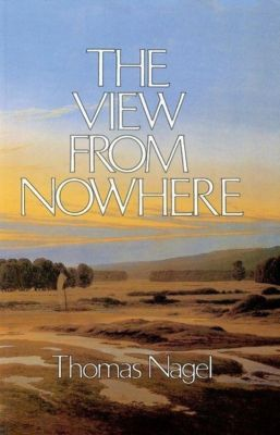 The View From Nowhere, Thomas Nagel