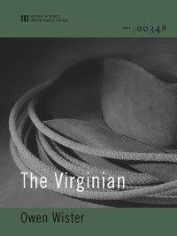The Virginian (World Digital Library Edition), Owen Wister