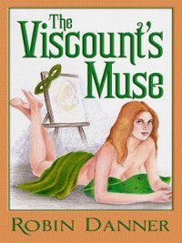 The Viscount's Muse, Robin Danner